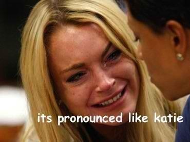 it's prunounced like Katie